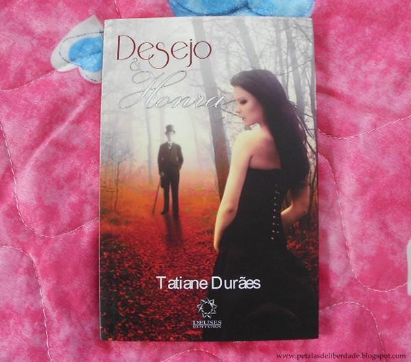 Resenha, livro, Desejo & Honra, Tatiane Durães