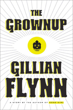 The Grownup (US) by Gillian Flynn
