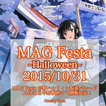 MAG Festa -Halloween- 2015