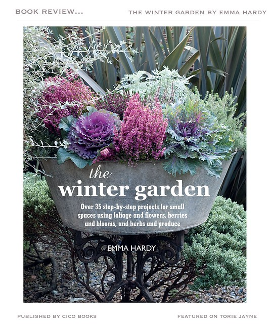 The Winter Garden by Emma Hardy, photography by Debbie Patterson, published by CICO Books http://www.rylandpeters.com/the-winter-garden