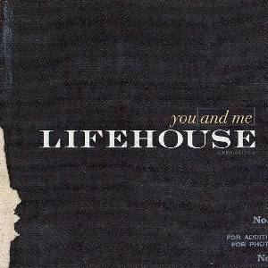 Lifehouse – You and Me