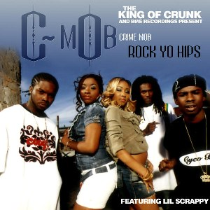 Crime Mob – Rock Yo Hips (feat. Lil Scrappy)
