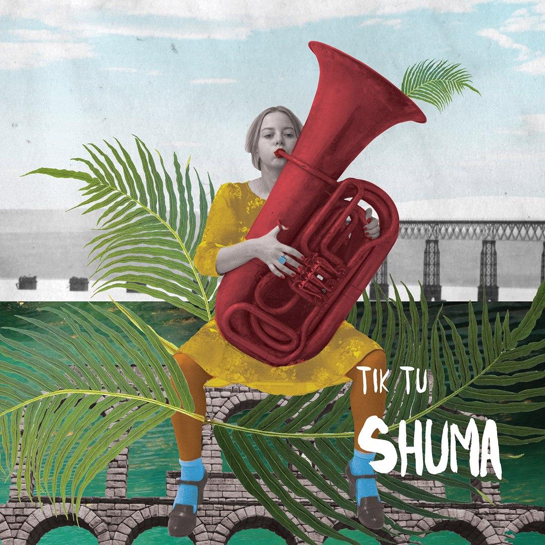 Tik Tu — Shuma