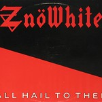 "Znöwhite Znowhite All Hail to Thee 12"" VInyl LP"