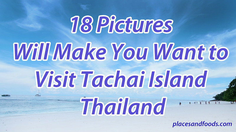 18 Pictures Will Make You Want to Visit Tachai Island Thailand