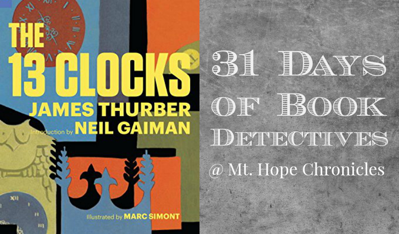 Book Detectives ~ 13 Clocks @ Mt. Hope Chronicles
