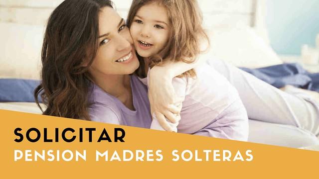 Solicitar Pension Madre Soltera