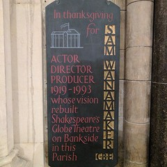 Memorial to the most excellent Sam Wannamaker in Southwark Cathedral