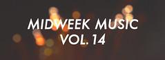 Midweek Music Vol. 14