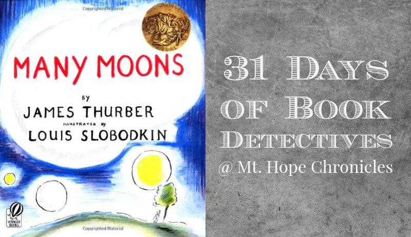 Book Detectives ~ Many Moons @ Mt. Hope Chronicles