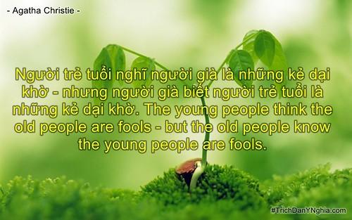Người trẻ tuổi nghĩ người già là những kẻ dại khờ – nhưng người già biết người