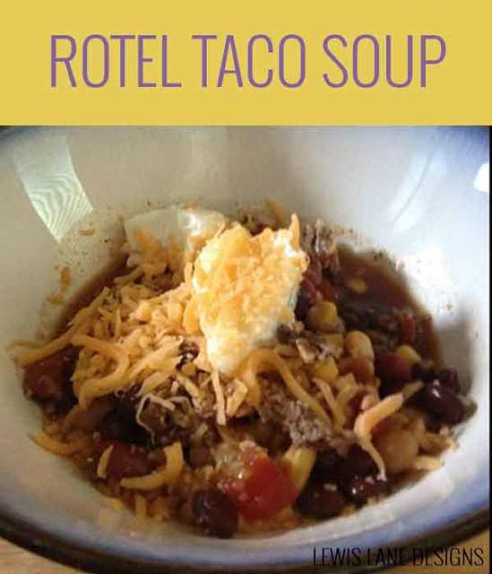 Rotel Taco Soup by Lewis Lane