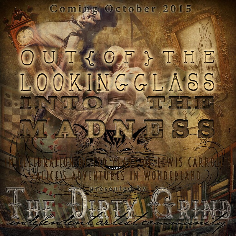 OUT OF THE LOOKING GLASS INTO THE MADNESS EVENT OCTOBER