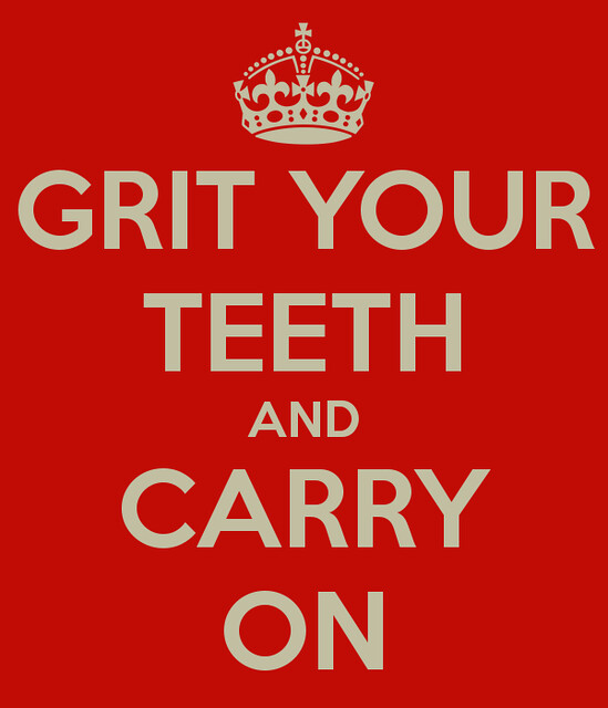 grit-your-teeth-and-carry-on