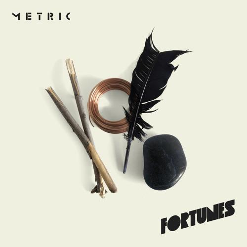 Metric - Fortunes