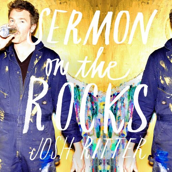 Josh Ritter – Sermon On The Rocks