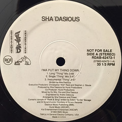 SHA'DASIOUS:I'MA PUT MY THING DOWN(LABEL SIDE-A)