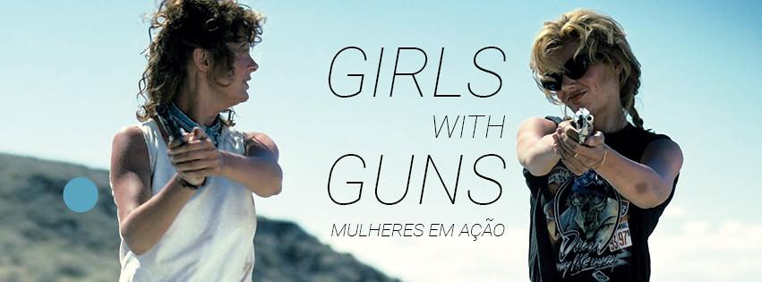 Girls with Guns - Mulheres em Ação