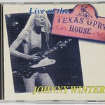 JOHNNY WINTER - LIVE AT THE TEXAS OPRY HOUSE