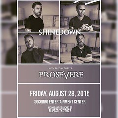 Tonight in El Paso, TX! @Shinedown with special guest @Prosevere - Who's going?! #Shinedown #Prosevere