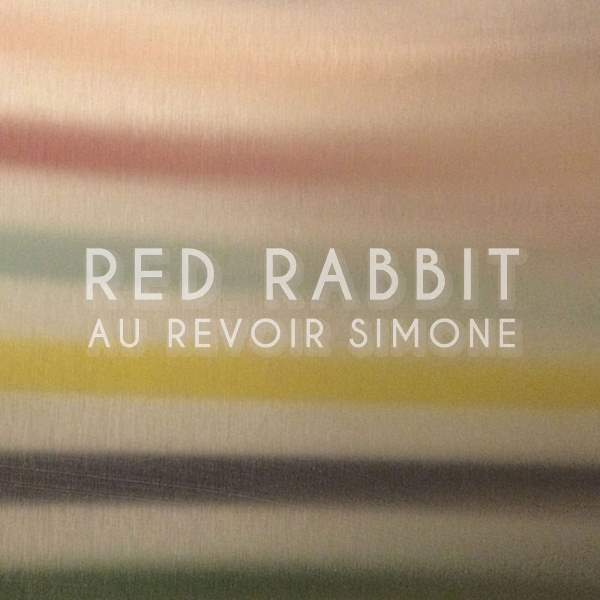 Au Revoir Simone - Red Rabbit