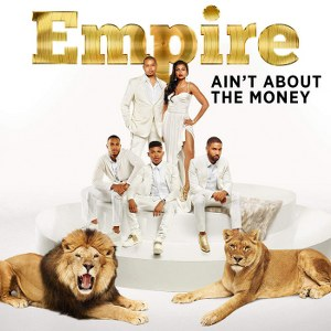 Empire Cast – Ain't About the Money (feat. Jussie Smollett & Yazz)