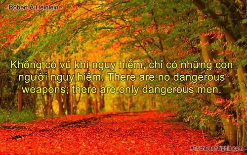 Không có vũ khí nguy hiểm, chỉ có những con người nguy hiểm. There are no