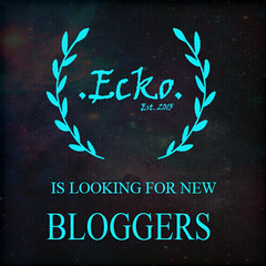 .Ecko. Is looking for bloggers