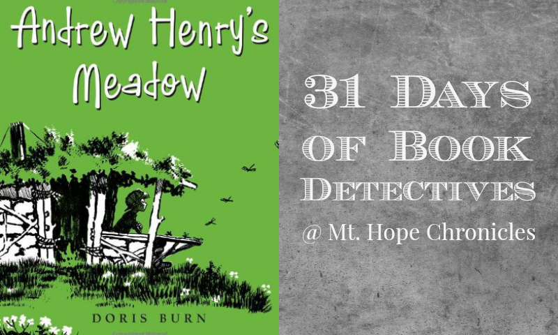 Book Detectives ~ Andrew Henry's Meadow @ Mt. Hope Chronicles