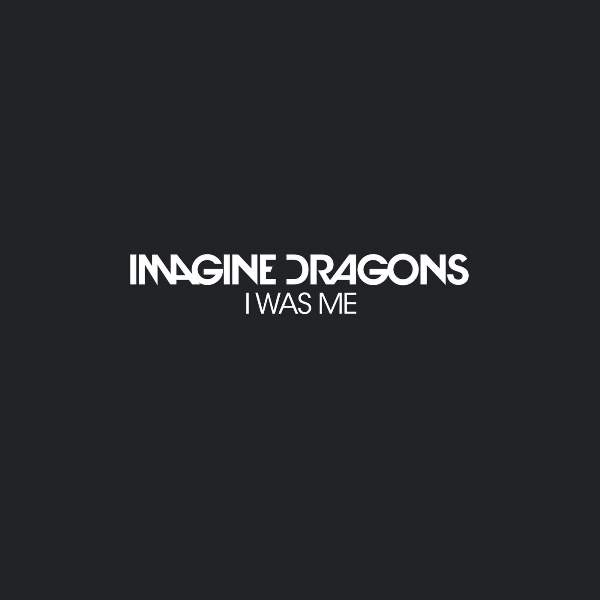 Imagine Dragons - I Was Me