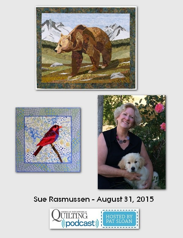 American Patchwork and Quilting Pocast guest Sue Rasmussen Aug 2015