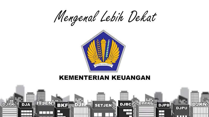 Mengenal Lebih Dekat Kementerian Keuangan