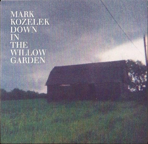 Mark Kozelek - Down In The Willow Garden