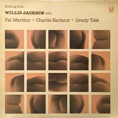 WILLIS JACKSON:NOTHING BUTT...(JACKET A)
