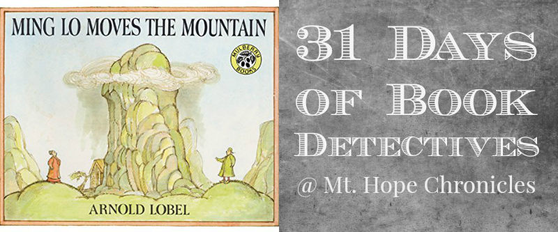 Book Detectives ~ Ming Lo Moves the Mountain @ Mt. Hope Chronicles