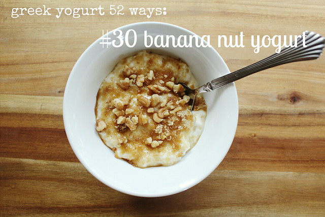 greek yogurt 52 ways: # 30 banana nut yogurt