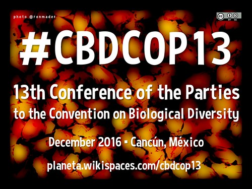 13th Conference of the Parties to the Convention on Biological Diversity #CBDCOP13 in Cancún, México