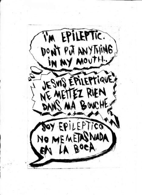 """Grabado, punta seca. """"I'm epileptic. Don't put anything in my mouth. /Je suis épileptique. Ne mettez rien dans ma bouche. / Soy epiléptico. No me metas nada en la boca"""""""