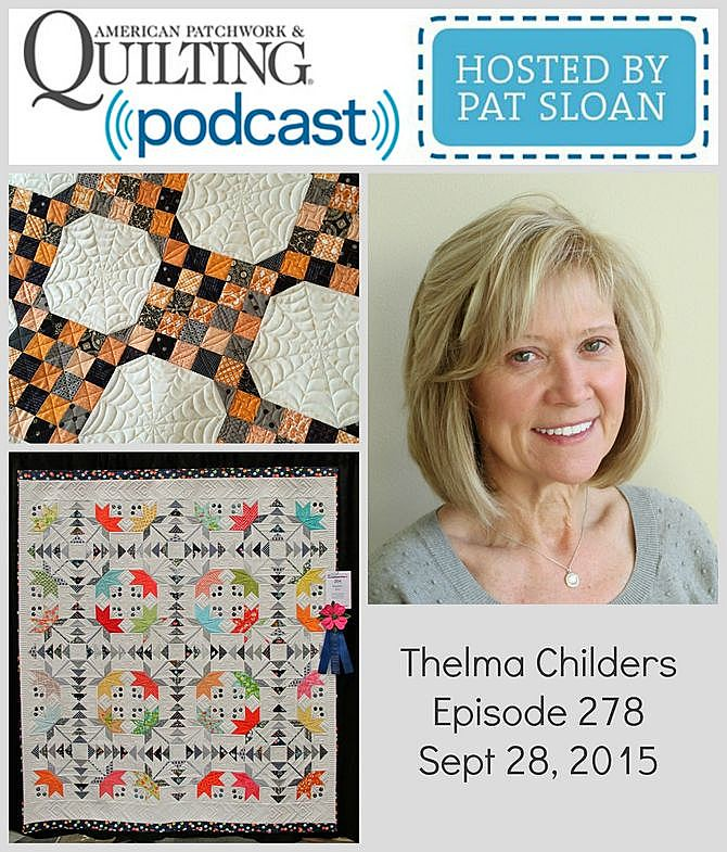 American Patchwork Quilting Pocast episode 278 Thelma Childers