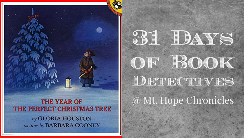 Book Detectives ~ The Year of the Perfect Christmas Tree @ Mt. Hope Chronicles
