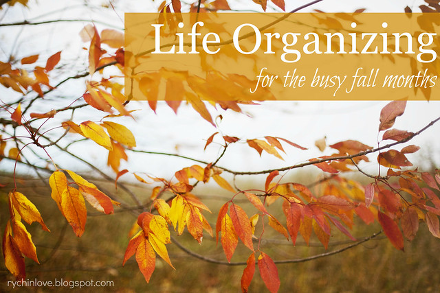 Life Organizing for the busy Fall months