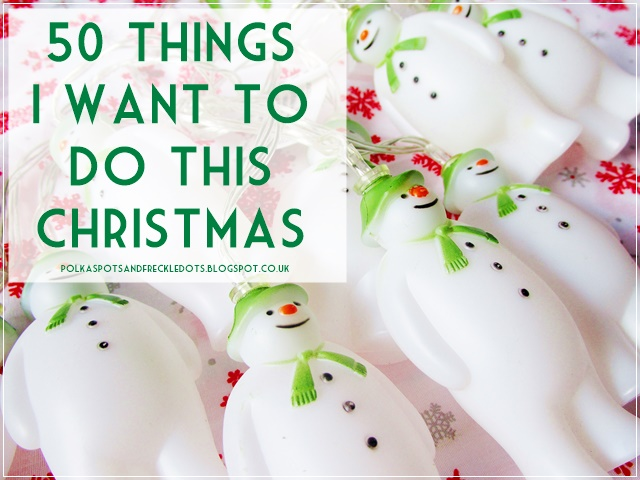 50 things i want to do this christmas 2015