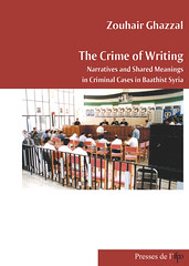 The Crime of Writing : Narratives and Shared Meanings in Criminal Cases in Baathist Syria