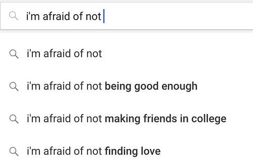 i'm afraid of not