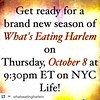 #Repost @whatseatingharlem with @repostapp. Happy Saturday, people! Get ready for the premiere of Season 3 of What's Eating Harlem on Thursday, October 8 at 9:30PM EST! Tell your friends and neighbors!! Channel selections:  Cablevision - 22  Comcast - 25