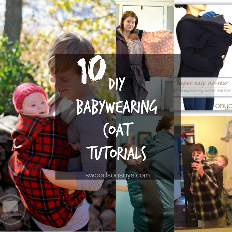 10 DIY Babywearing Coat Tutorials - Swoodson Says