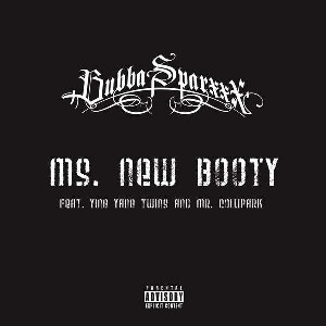 Bubba Sparxxx – Ms. New Booty (feat. Ying Yang Twins & Mr. Collipark)