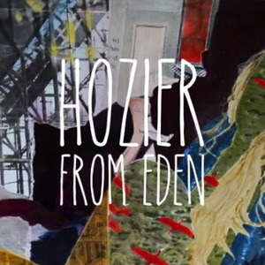 Hozier – From Eden
