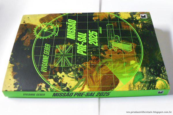 Resenha, livro, Missão Pré-Sal 2025, Vivianne Geber, Editora Record, trechos, investigação, policial, marinha