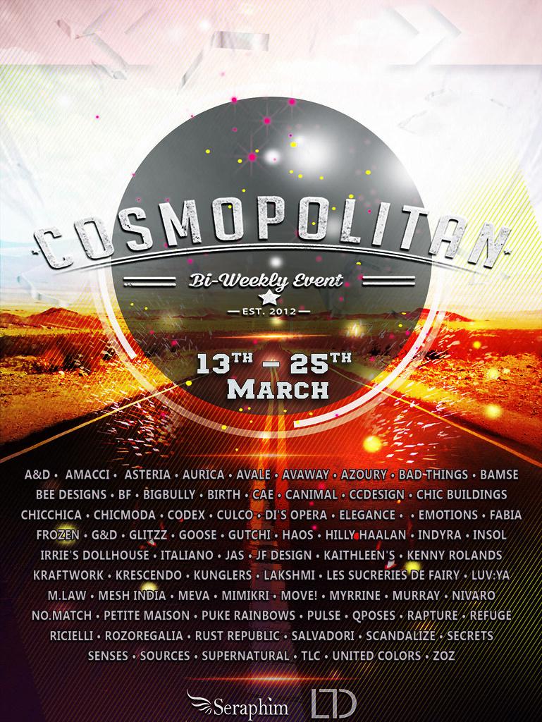 Cosmopolitan {Round 15/5} 13th - 25th March - SecondLifeHub.com